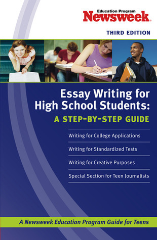 essay writing for high school students a step by step guide by