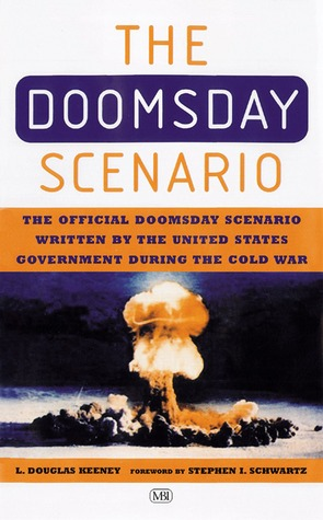 Doomsday Scenario - How America Ends: The Official Doomsday Scenario Written By the United States Government During the Cold War
