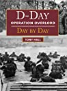 D-Day: Operation Overlord Day by Day