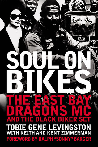 Soul On Bikes : the East Bay Dragons MC and the Black Biker Set