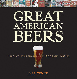 Great American Beers by Bill Yenne
