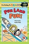 I'm Going to Read: Fun Land Fun (Level 2)