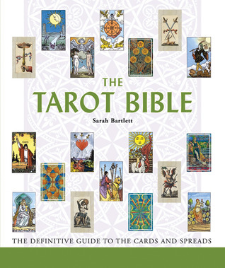 The Tarot Bible: The Definitive Guide to the Cards and Spreads by