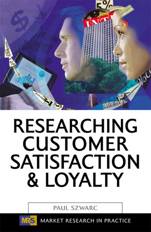 Researching Customer Satisfaction & Loyalty: How to Find Out What People Really Think