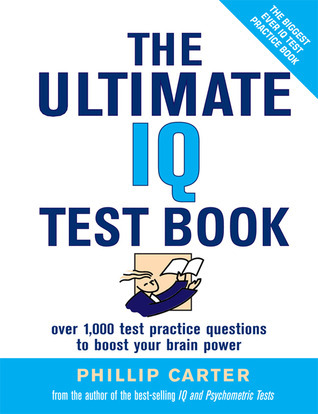 The Ultimate IQ Test Book - 1,000 Practice Test Questions to Boost Your Brain Power