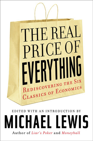 The-real-price-of-everything-rediscovering-the-six-classics-of-economics