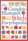 The Complete Illustrated Stitch Encyclopedia