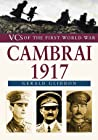 VC's of the First World War: Cambrai 1917