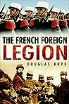 The French Foreign Legion by Douglas Boyd