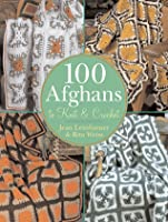 100 Afghans to Knit  Crochet