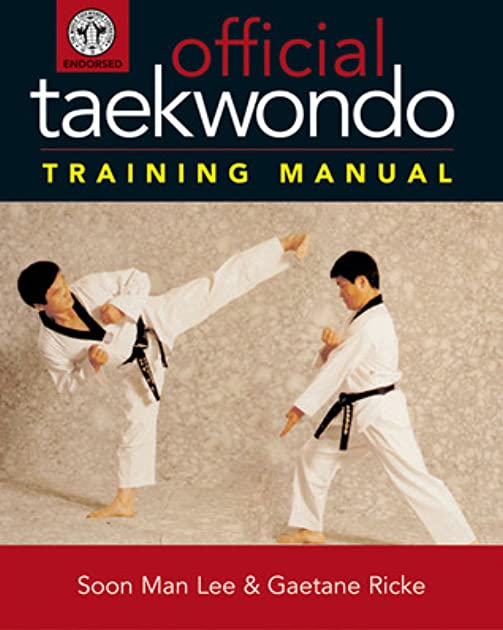 official taekwondo training manual by soon man lee rh goodreads com Taekwondo Moves official taekwondo training manual pdf