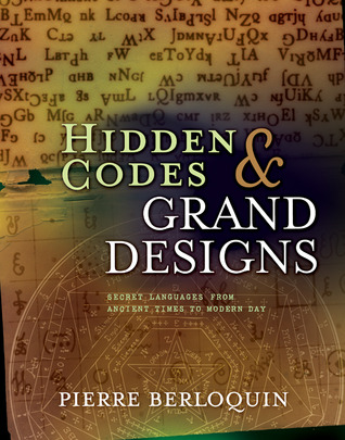 Hidden Codes & Grand Designs: A Codebreaker's Tour of Secret