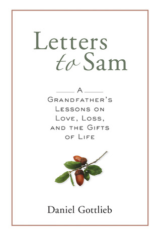 Letters to Sam: A Grandfather's Lessons on Love, Loss, and the Gifts of Life