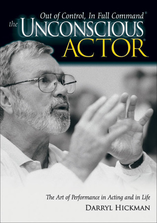 The Unconscious Actor®: Out of Control, In Full Command®