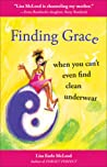 Finding Grace: When You Can't Even Find Clean Underwear