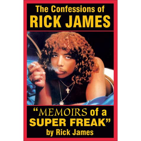 The confessions of rick james memoirs of a super freak by rick james fandeluxe Choice Image