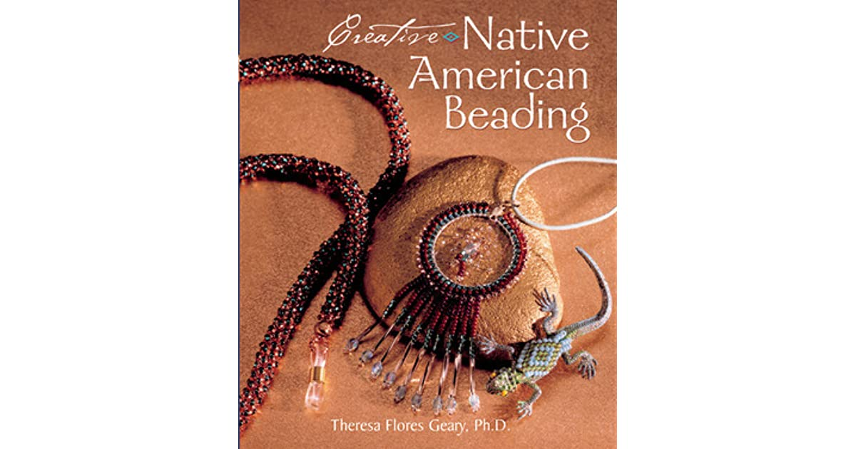 Creative Native American Beading By Theresa Flores Geary