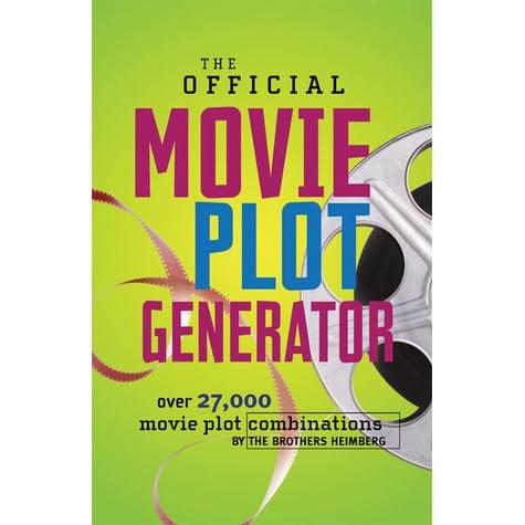 The Official Movie Plot Generator: Over 27,000 Movie Plot