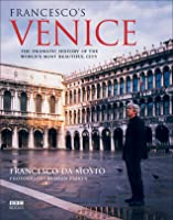 Franceso's Venice: The Dramatic History of the World's Most Beautiful City