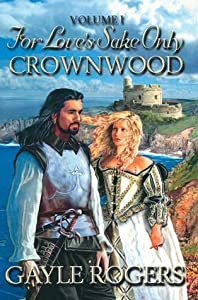 Crownwood: For Love's Sake Only Volume One