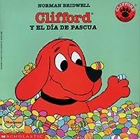 Clifford's Happy Easter (clifford Y El Dia De Pascua): Clifford Y El Dia De Pascua