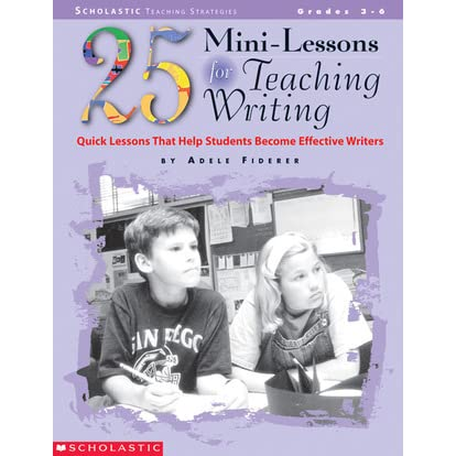 25 Mini-lessons For Teaching Writing: Quick Lessons that