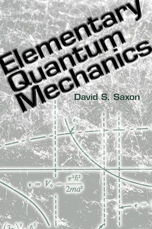 Elementary Quantum Mechanics by David S. Saxon