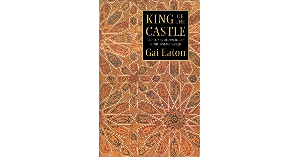 King of the castle choice and responsibility in the modern world by king of the castle choice and responsibility in the modern world by charles le gai eaton fandeluxe Image collections