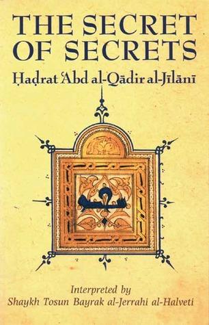 The Secret of Secrets by عبد القادر الجيلاني