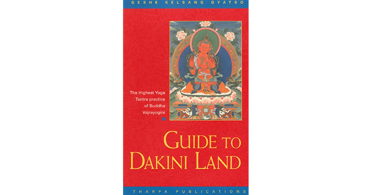 Guide to Dakini Land: The Highest Yoga Tantra Practice of