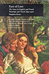 Eyes of Love: The Gaze in English and French Paintings and Novels 1840-1900