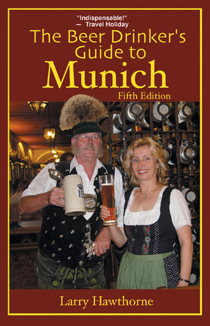 The Beer Drinkers Guide to Munich
