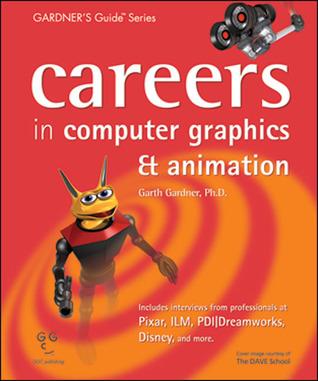 Careers in Computer Graphics & Animation (Gardner's Guide Series) (Gardner's Guide series)