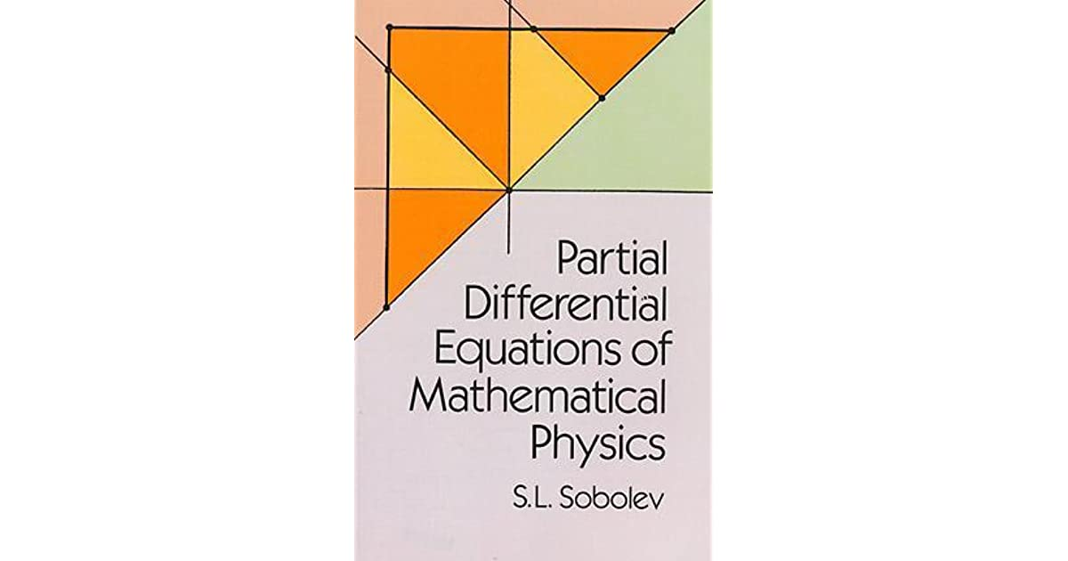 equations of mathematical physics  Partial Differential Equations of Mathematical Physics by S.L. Sobolev