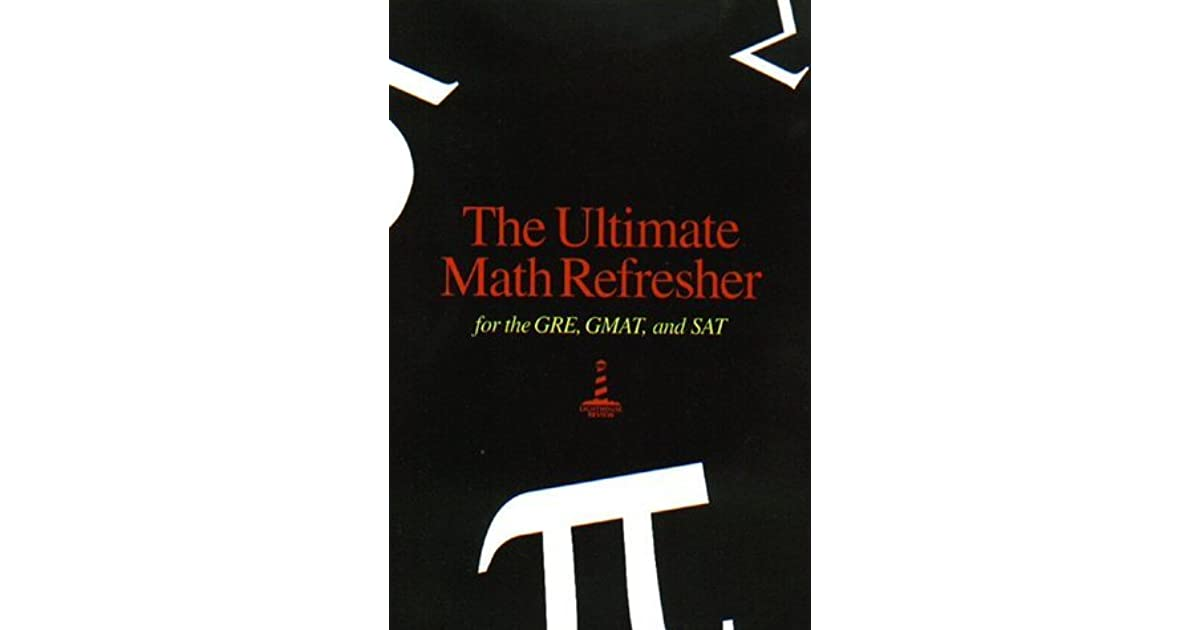 Ultimate Math Refresher for GRE, GMAT, and SAT by Lighthouse Review Inc