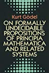 On Formally Undecidable Propositions of Principia Mathematica... by Kurt Gödel