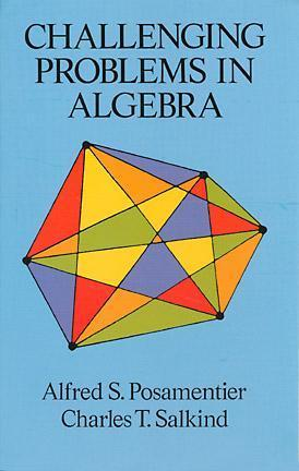 Challenging Problems in Algebra by Alfred S