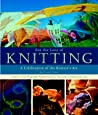 For the Love of Knitting: A Celebration of the Knitter's Art