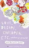 Love, Desire, Children, Etc.: Reflections of a Young Wife