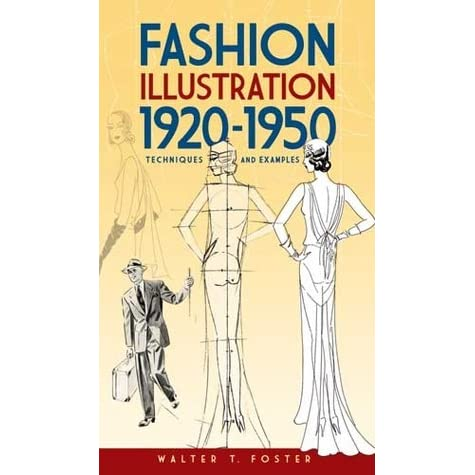 Fashion Illustration 1920-1950: Techniques and Examples by ...