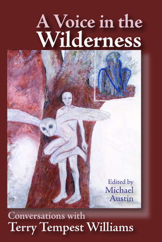 A Voice in the Wilderness Conversations with Terry Tempest