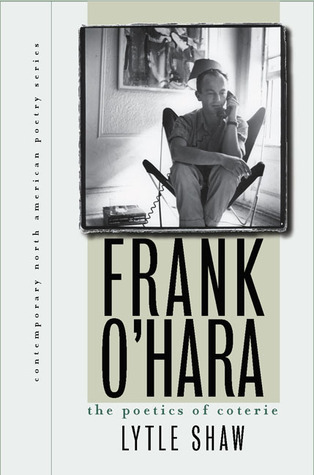 Frank OHara - The Poetics of Coterie