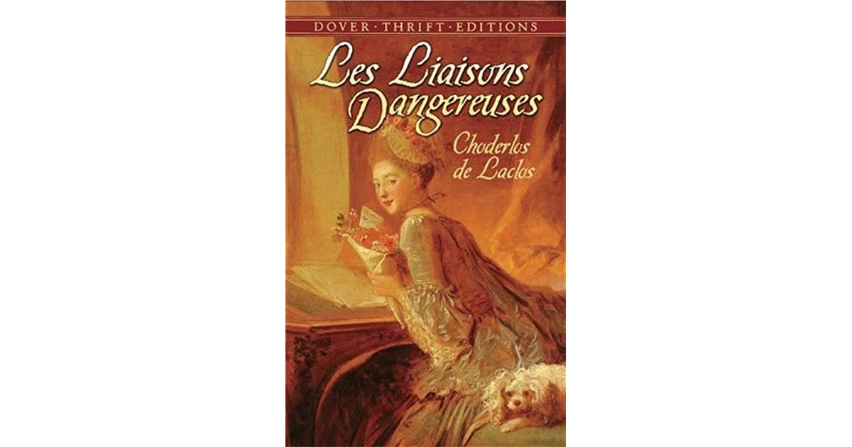 Les Liaisons Dangereuses Or Letters Collected In A Private Society