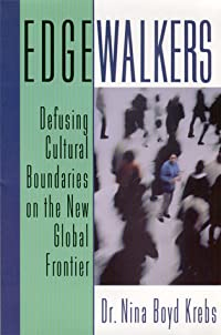 Edgewalkers: Defusing Cultural Boundaries on the New Global Frontier
