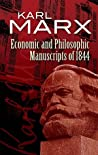 Economic and Philosophic Manuscripts of 1844 by Karl Marx