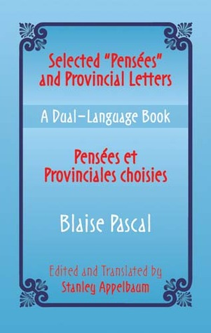 """Selected """"Pensees"""" and Provincial Letters/Pensees et Provinciales choisies: A Dual-Language Book"""