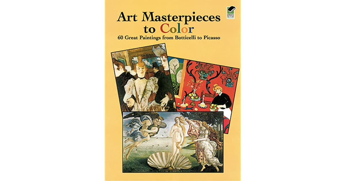 Art Masterpieces To Color 60 Great Paintings From Botticelli Picasso By Dover Publications Inc