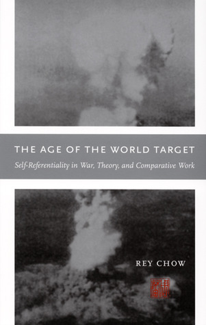 The Age of the World Target Self-Referentiality in War, Theory, and Comparative Work