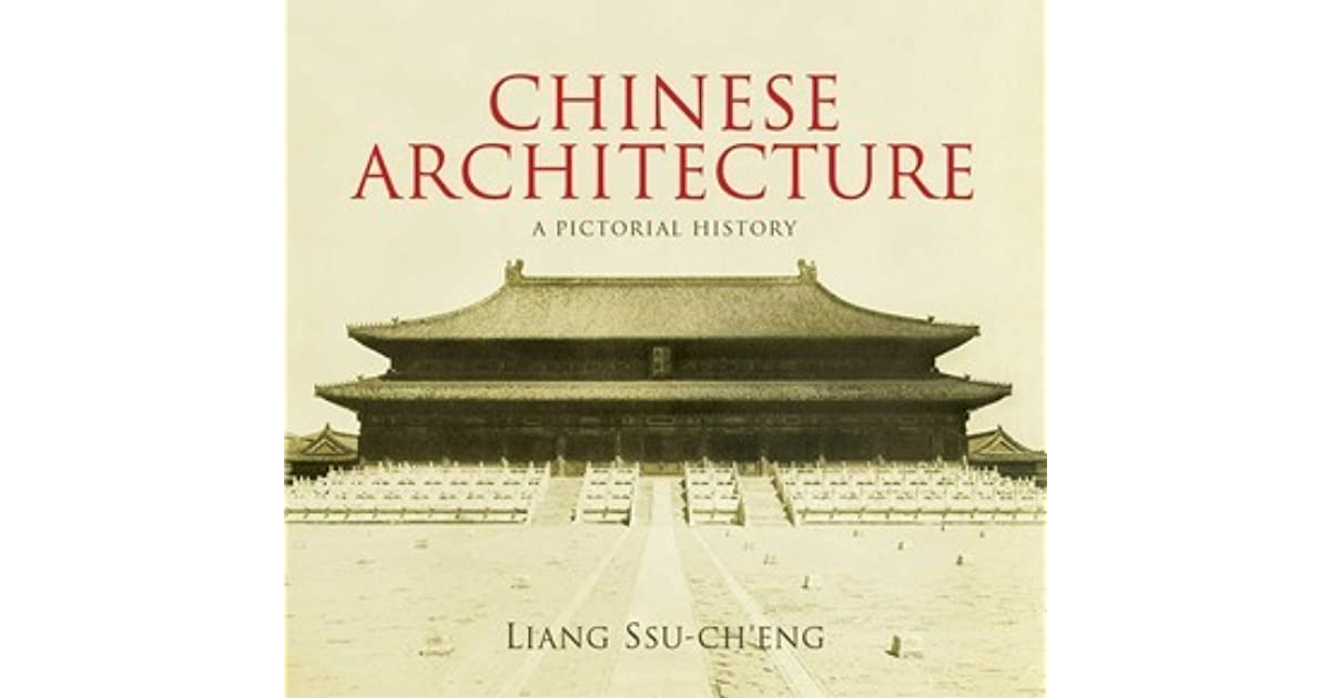 chinese architecture a pictorial history by liang ssu ch eng