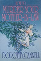 How to Murder Your Mother-In-Law (Ellie Haskell Mystery, #5)